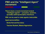 pbe and the intelligent agent movement