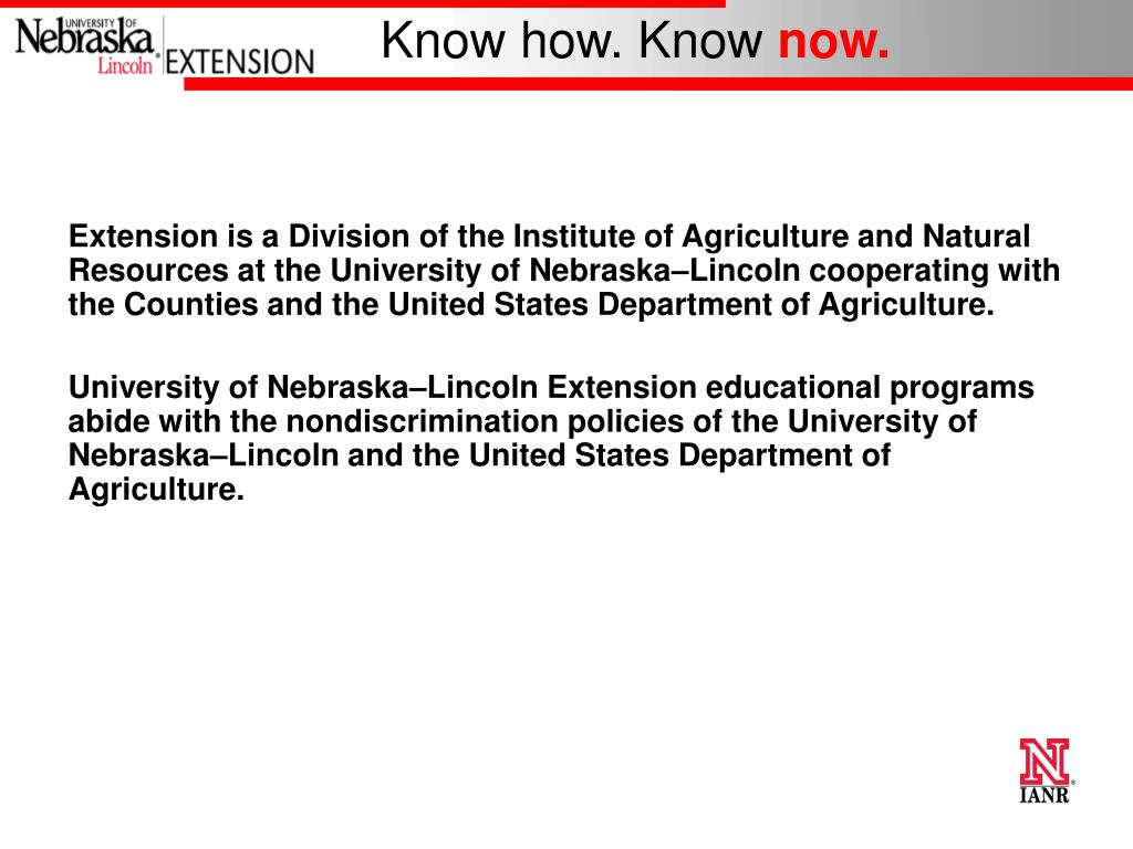 Extension is a Division of the Institute of Agriculture and Natural Resources at the University of Nebraska