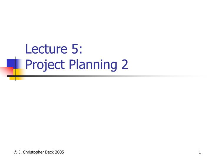 lecture 5 project planning 2 n.