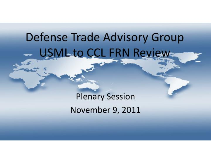 defense trade advisory group usml to ccl frn review n.