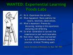 wanted experiential learning foods labs
