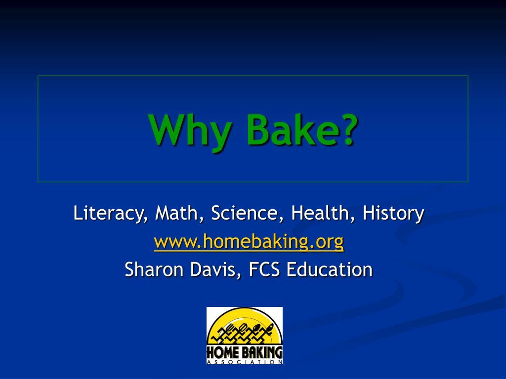 why bake l.