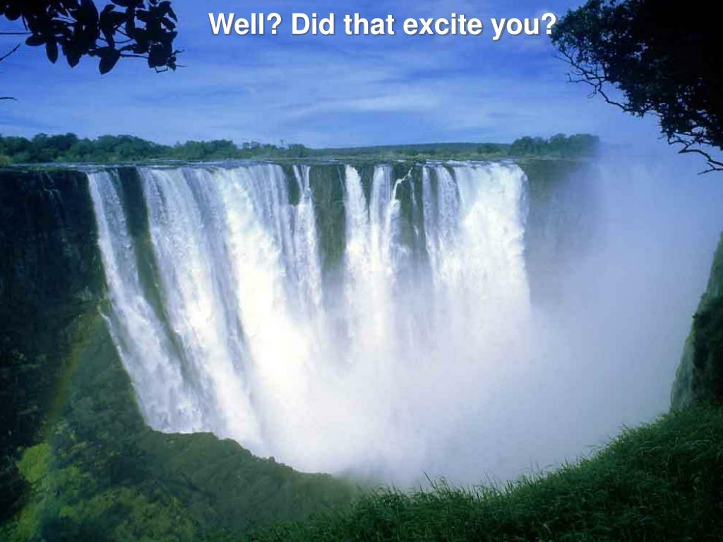 Well? Did that excite you?