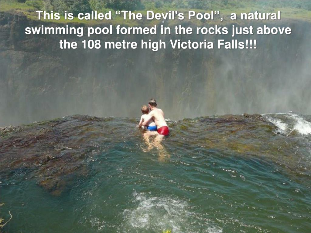 """This is called """"The Devil's Pool"""",  a natural"""