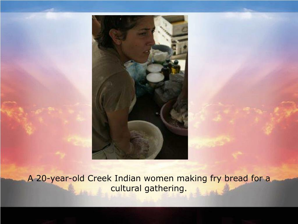 A 20-year-old Creek Indian women making fry bread for a cultural gathering.