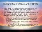 cultural significance of fry bread