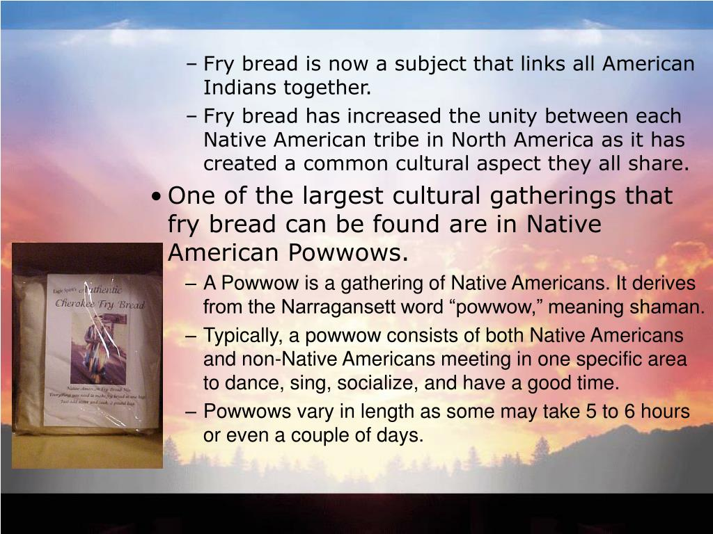 Fry bread is now a subject that links all American Indians together.