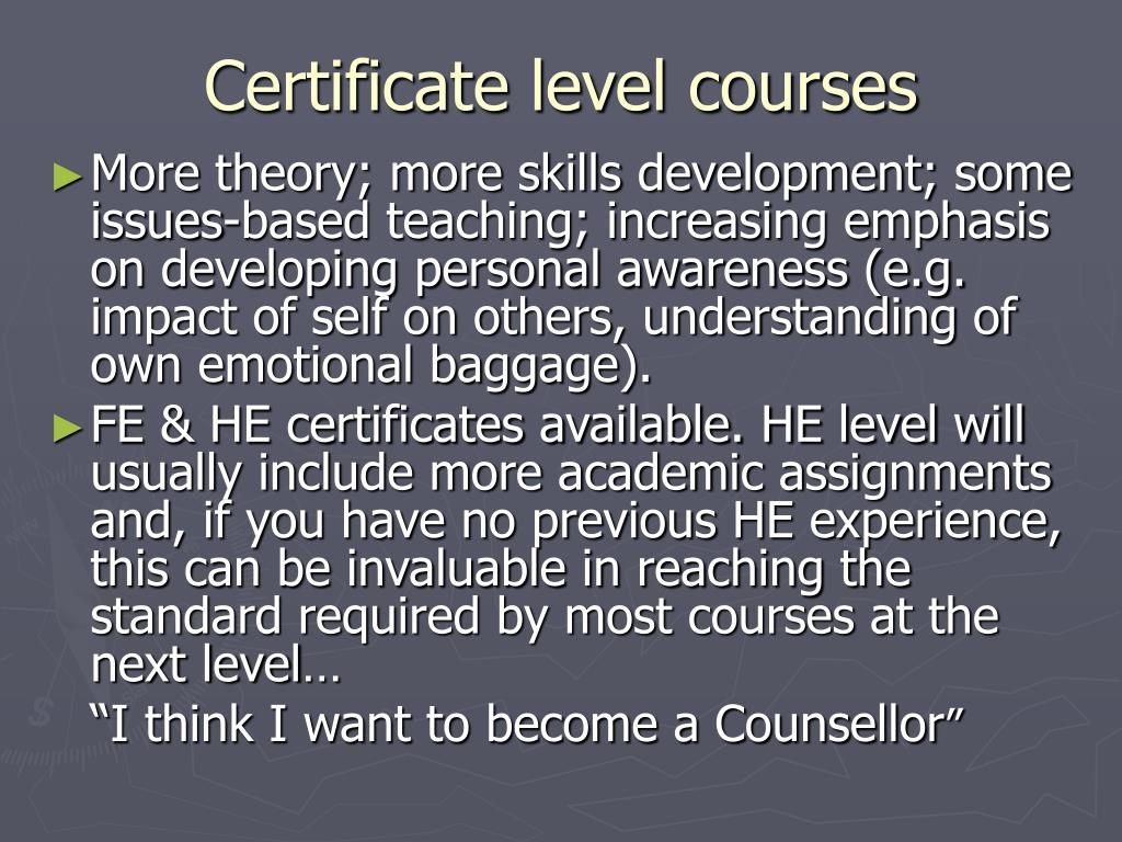 Certificate level courses