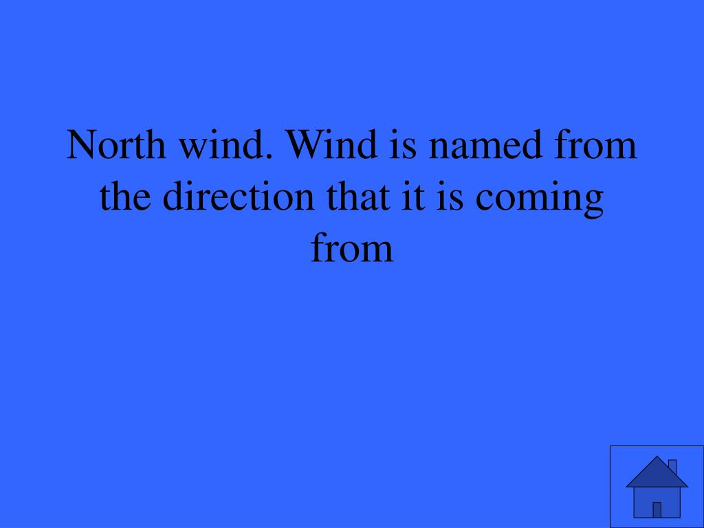 North wind.
