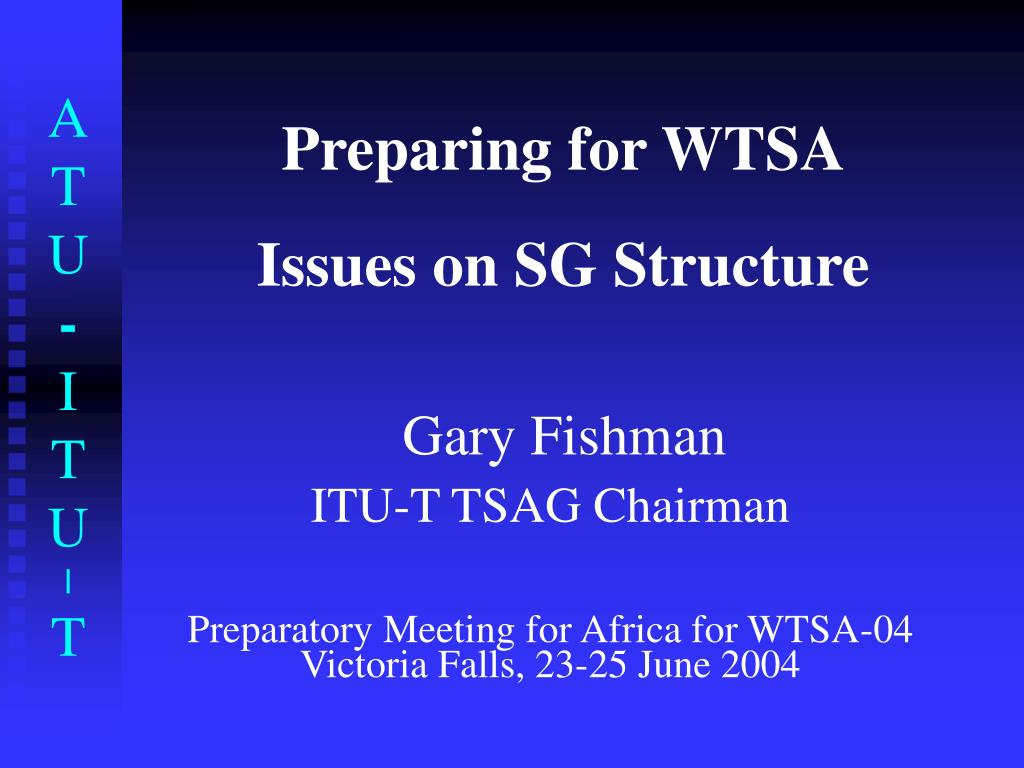 preparing for wtsa issues on sg structure l.
