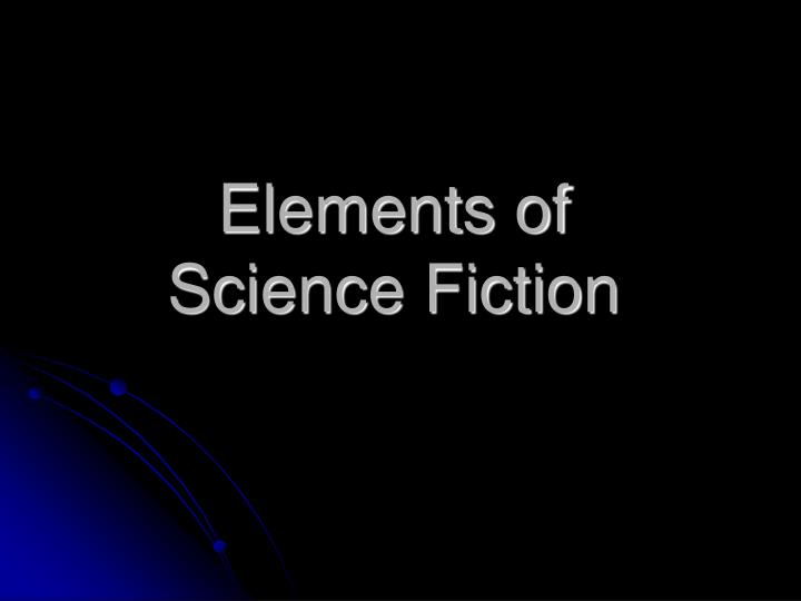 the elements of science fiction in