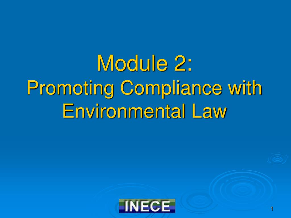 module 2 promoting compliance with environmental law l.
