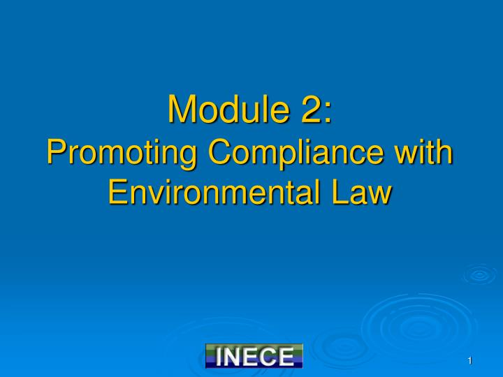 Module 2 promoting compliance with environmental law