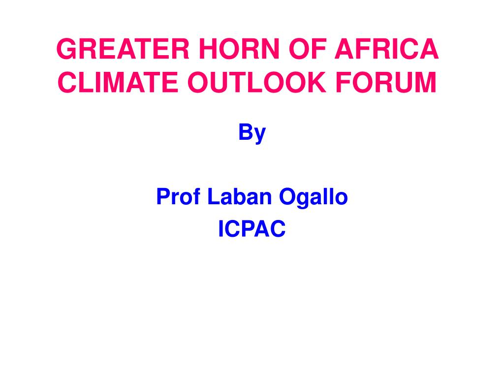 greater horn of africa climate outlook forum l.