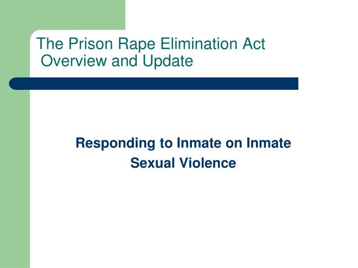 the prison rape elimination act overview and update n.
