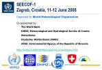 seecof 1 zagreb croatia 11 12 june 2008