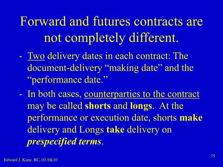 Forward and futures contracts are not completely different.
