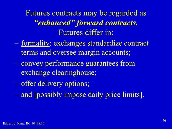 Futures contracts may be regarded as