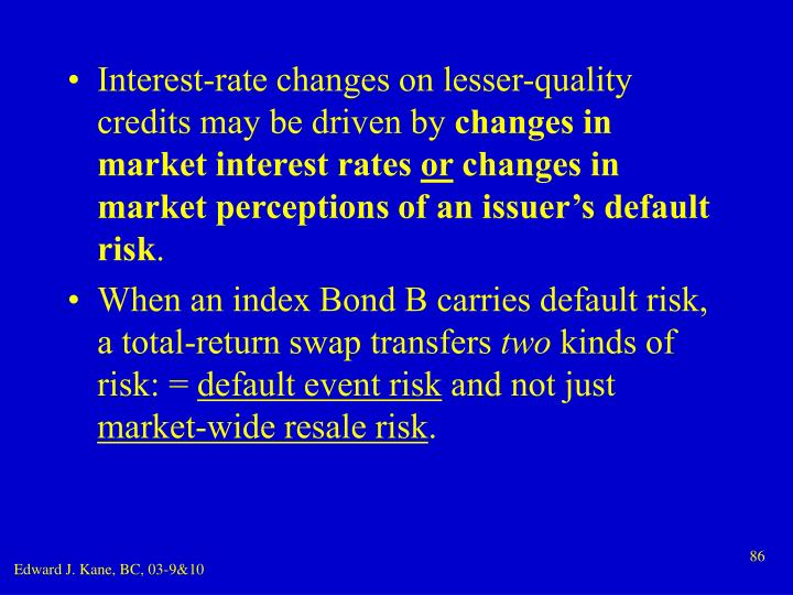 Interest-rate changes on lesser-quality credits may be driven by
