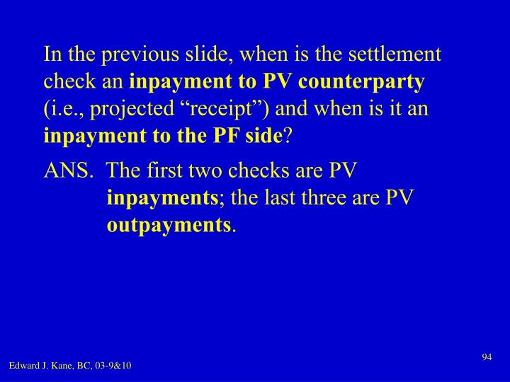 In the previous slide, when is the settlement check an