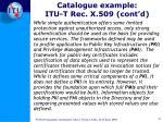 catalogue example itu t rec x 509 cont d