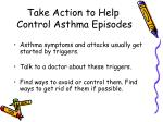 take action to help control asthma episodes