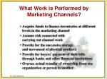 what work is performed by marketing channels