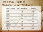 residency profile of madison county workforce