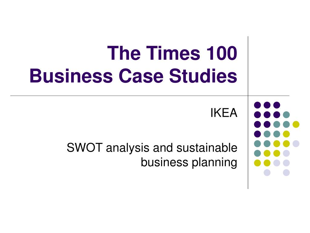 the times 100 business case studies l.