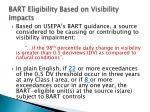 bart eligibility based on visibility impacts