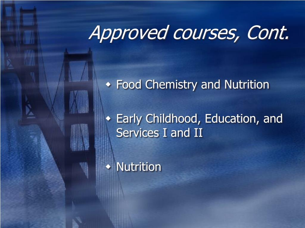 Approved courses, Cont.