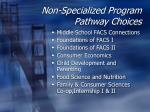 non specialized program pathway choices