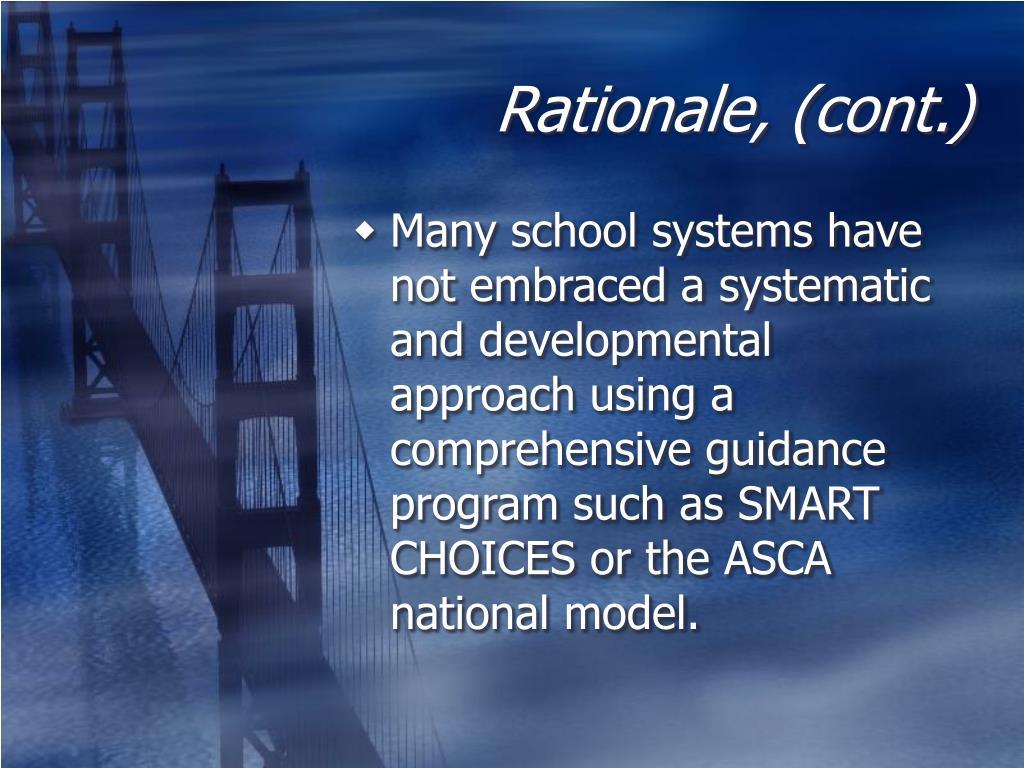 Rationale, (cont.)