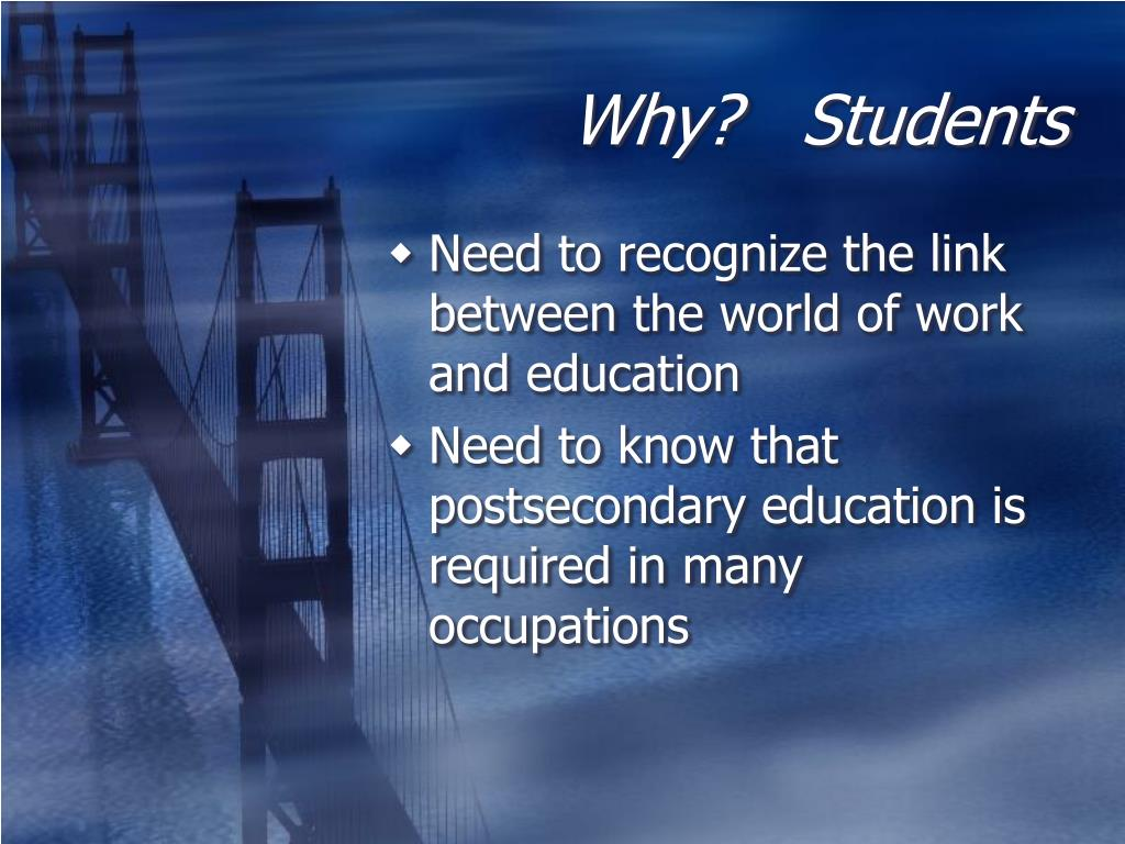 Why?   Students