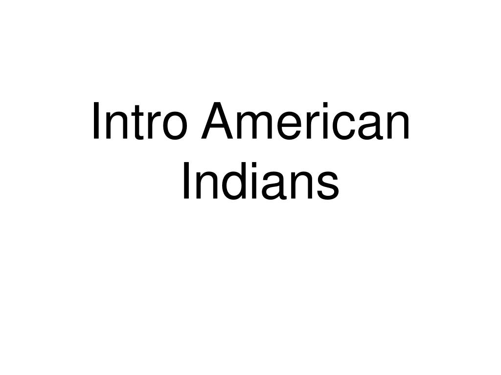 Intro American Indians