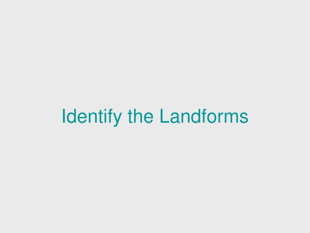 Identify the Landforms