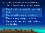 2 circle the letter of each sentence that is true about shield volcanoes