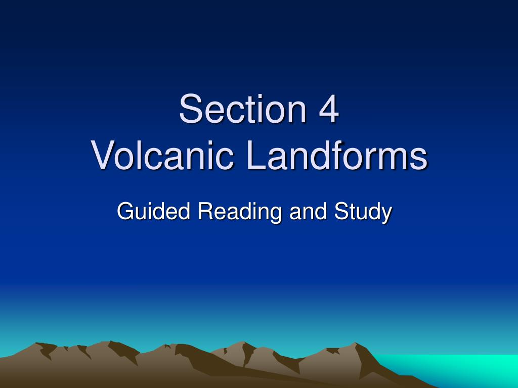 section 4 volcanic landforms l.