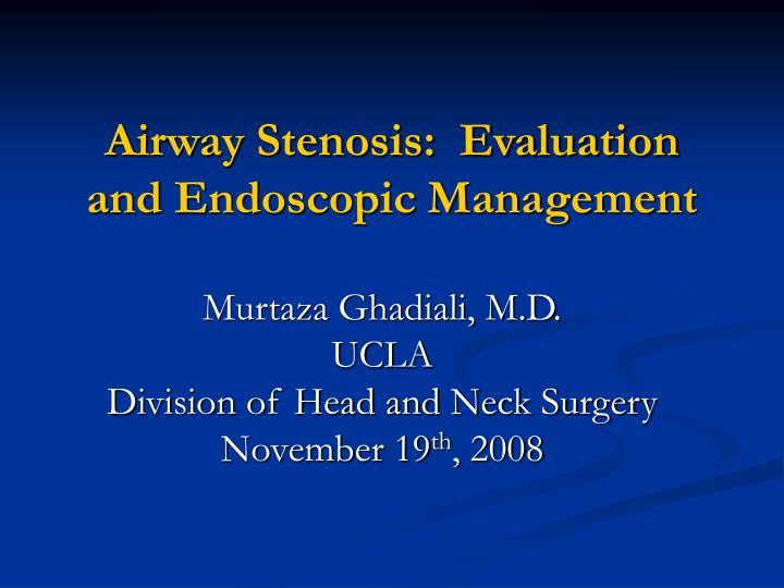 airway stenosis evaluation and endoscopic management n.