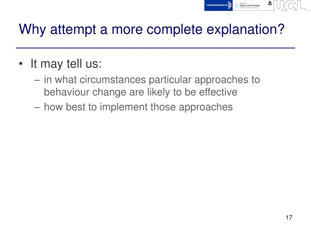 Why attempt a more complete explanation?