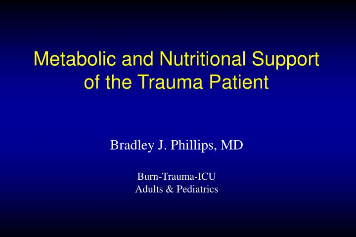 metabolic and nutritional support of the trauma patient n.