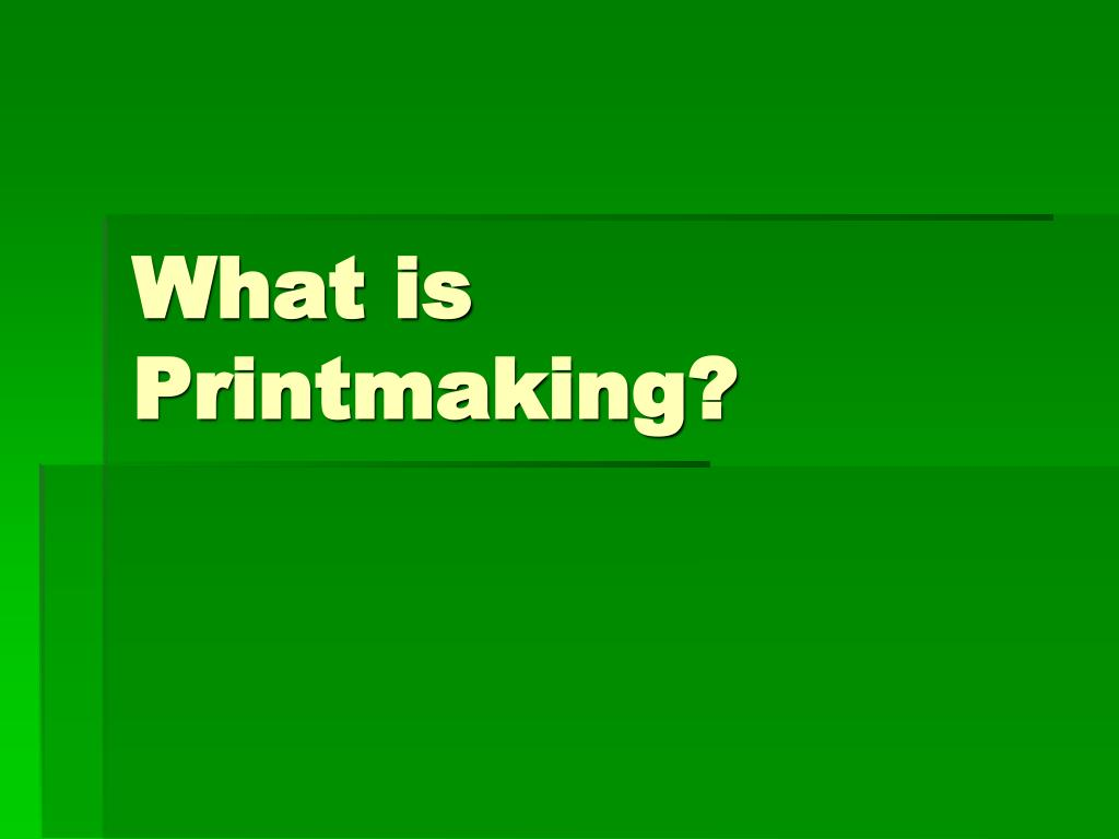 what is printmaking l.
