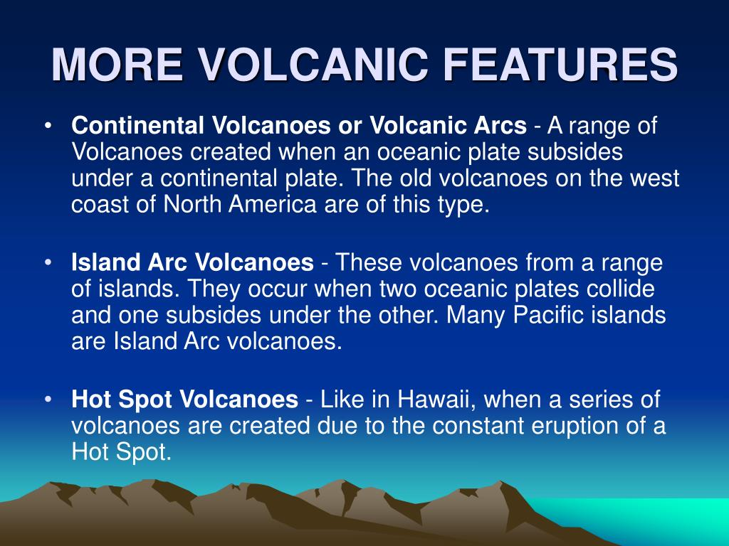 MORE VOLCANIC FEATURES