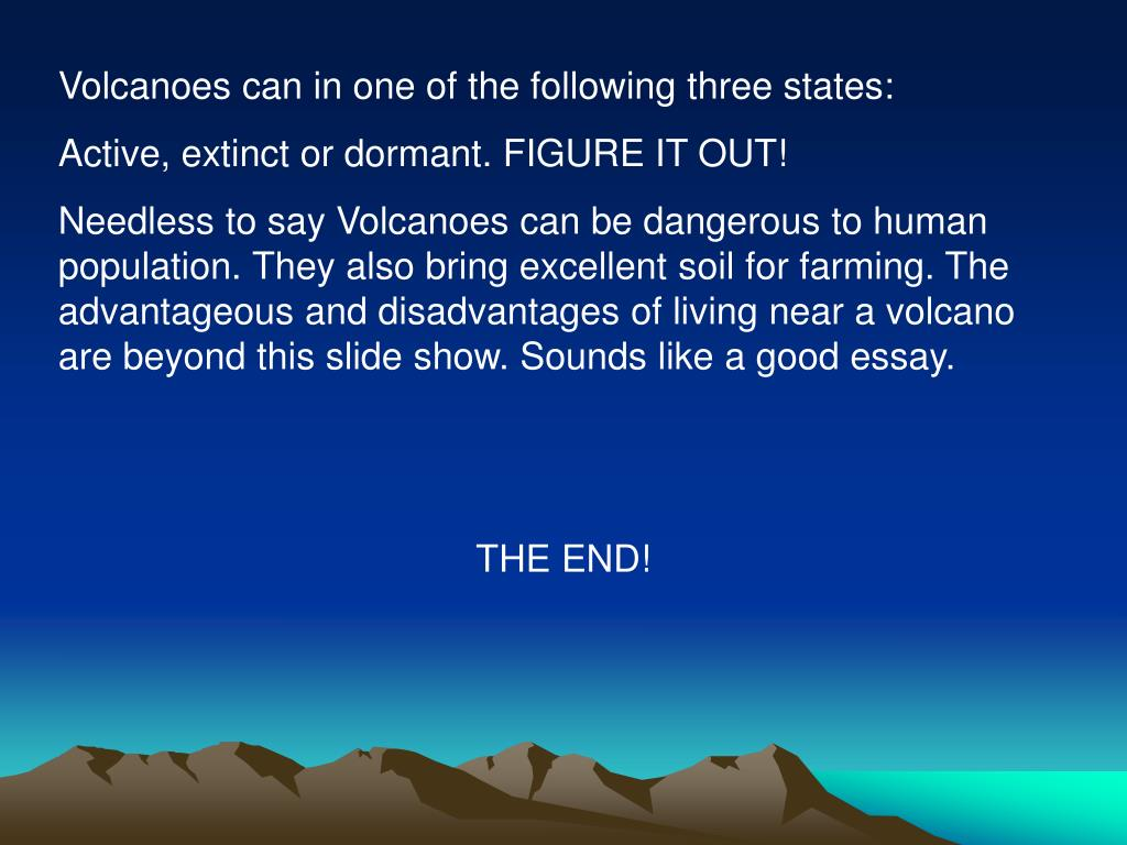 Volcanoes can in one of the following three states: