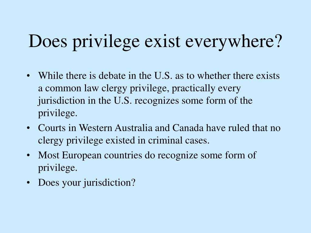 Does privilege exist everywhere?