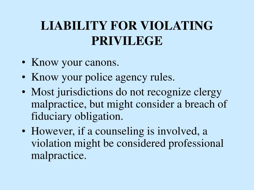 LIABILITY FOR VIOLATING PRIVILEGE