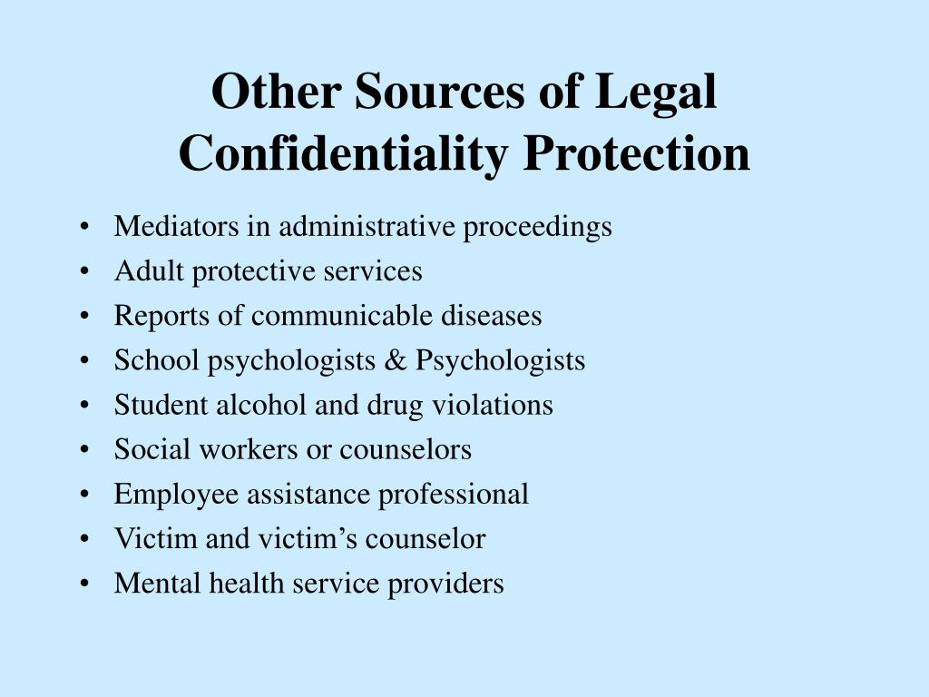 Other Sources of Legal Confidentiality Protection