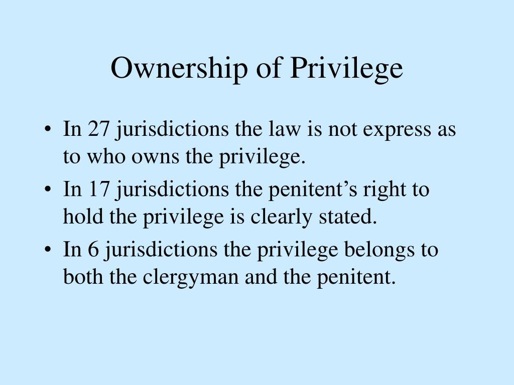 Ownership of Privilege