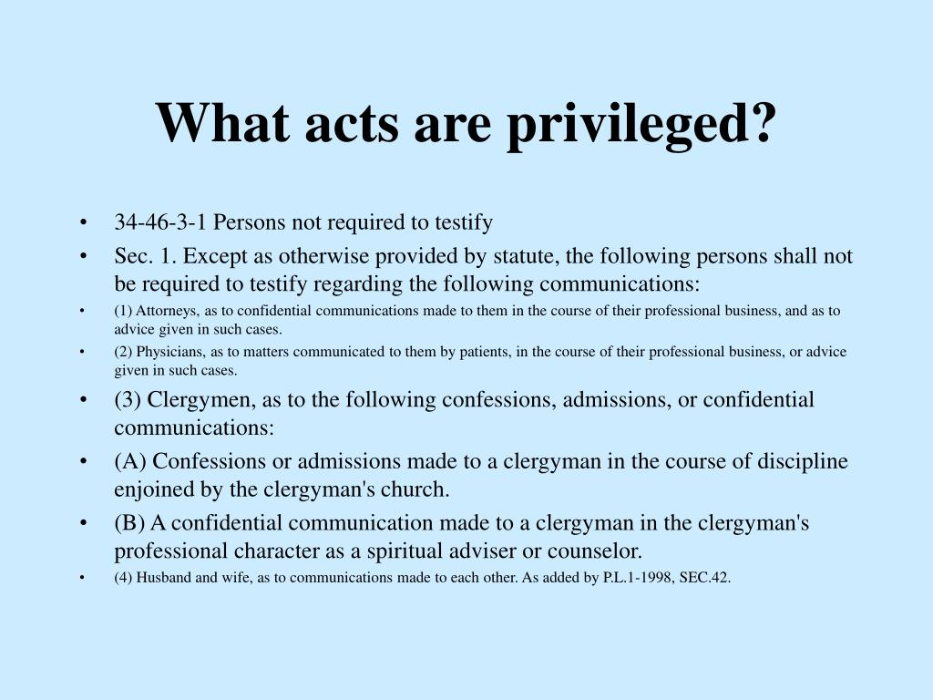 What acts are privileged?