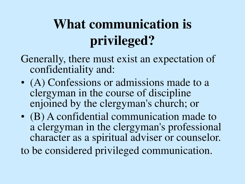 What communication is privileged?